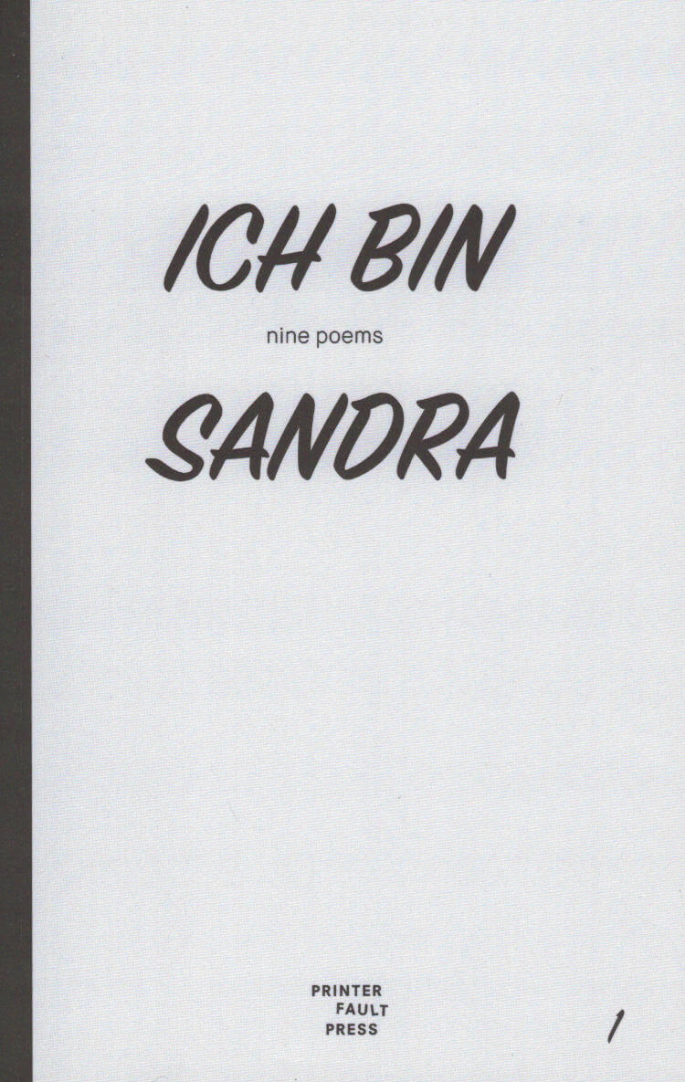 Ich Bin Sandra: Nine Poems
